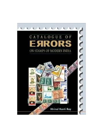 Catalogue of Errors on Stamps of Modern India by Mrinal Kant
